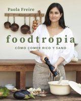 Foodtropia - Freire, Paola