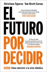 El futuro por decidir - Figueres, Christiana
