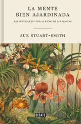 La mente bien ajardinada - Stuart-Smith, Sue
