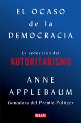 El ocaso de la democracia - Applebaum, Anne