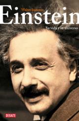 Einstein. Su vida y su universo -