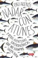 Nadar con atunes y otras aventuras que no siempre salen bien - Arenós, Pau