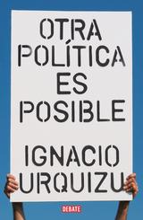 Otra política es posible - Urquizu, Ignacio