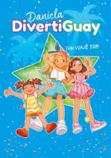¡Un viaje top! (Daniela DivertiGuay 6) - Daniela Divertiguay