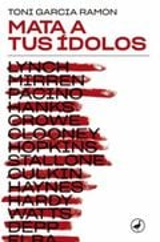 Mata a tus ídolos - Garcia, Toni