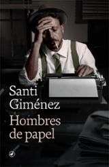 Hombres de papel - Giménez, Santi