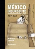 México insurgente - Reed, John