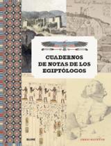 Cuadernos de notas de los egiptólogos - Naunton, Chris