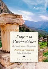 Viaje a la Grecia clásica. Del monte Athos a Termópilas - Penades, Antonio