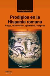 Prodigios en la Hispania romana - Montero, Santiago