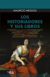 Los historiadores y sus libros - Meglioli, Mauricio