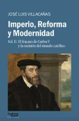 Imperio, Reforma y Modernidad. II. El fracaso de Carlos V y la es