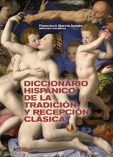 Diccionario hispánico de la tradición y la recepción clásica - García Jurado, Francisco