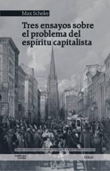 Tres ensayos sobre el problema del espíritu capitalista - Scheler, Max