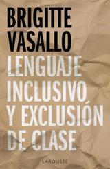 Lenguaje inclusivo y exclusión de clase - Vasallo, Brigitte