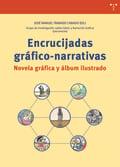 Encrucijadas gráfico narrativas. Novela gráfica y álbum ilustrado - AAVV