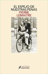 El espejo de nuestras penas - Lemaitre, Pierre