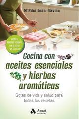 Cocina con aceites esenciales y  hierbas aromáticas. - Ibern, Maria Pilar