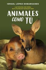Animales como tú - López Dobarganes, Ismael