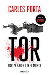 Tor. Tretze cases i tres morts - Porta, Carles