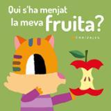 Qui s´ha menjat la meva fruita?