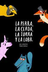 La perra, la cerda, la zorra y la loba - Amavisca, Luis