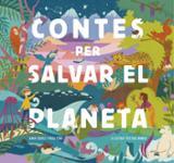 Contes per salvar el planeta - Ferri, Paolo