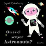 On és el senyor Astronauta? - AAVV