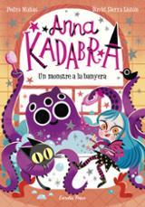 Anna Kadabra: Un monstre a la banyera - Mañas, Pedro