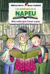 Les aventures de la Napeu 1. Més vella que l´anar a peu - Serra, Màrius