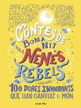 Contes de bona nit per a Nenes Rebels. 100 dones immigrants que h -