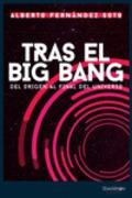 Tras el big bang - Fernández Soto, Alberto
