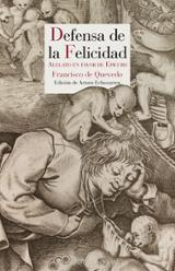 Defensa de la felicidad - de Quevedo, Francisco