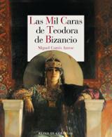 Las mil caras de Teodora de Bizancio - Cortés Arrese, Miguel