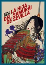 La hija del samurái de Sevilla - Healey, John J.