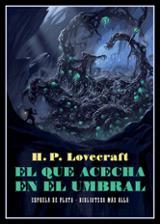 El que acecha en el umbral - Lovecraft, H. P.