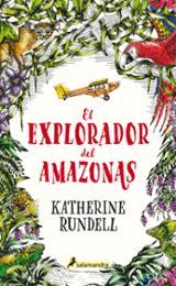 El explorador del Amazonas - Rundell, Katherine