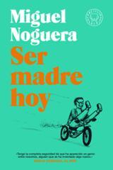 Ser madre hoy (bolsillo) - Noguera, Miguel