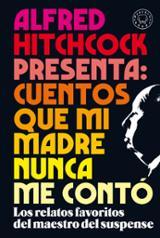 Alfred Hitchcock presenta: cuentos que mi madre nunca me contó - AAVV