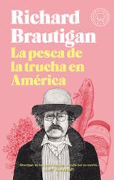 La pesca de la trucha en América - Brautigan, Richard