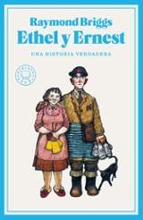 Ethel y Ernest. Una historia verdadera - Briggs, Raymond