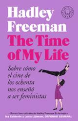 The Time of My Life - Freeman, Hadley