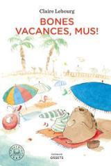 Bones vacances, Mus!