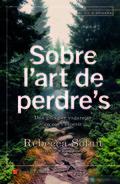 Sobre l´art de perdre´s - Solnit, Rebecca