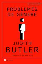 Problemes de gènere. El feminisme i la subversió de la identitat - Butler, Judith