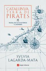 Catalunya Terra de pirates - Lagarda-Mata, Sylvia