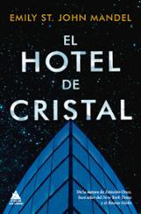 El hotel de cristal - Mandel, Emily St. John