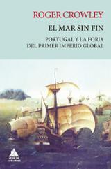 El mar sin fin. Portugal y la forja del primer imperio global