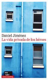 La vida privada de los héroes - Jimenez, Daniel