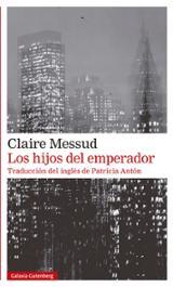 Los hijos del emperador - Messud, Claire